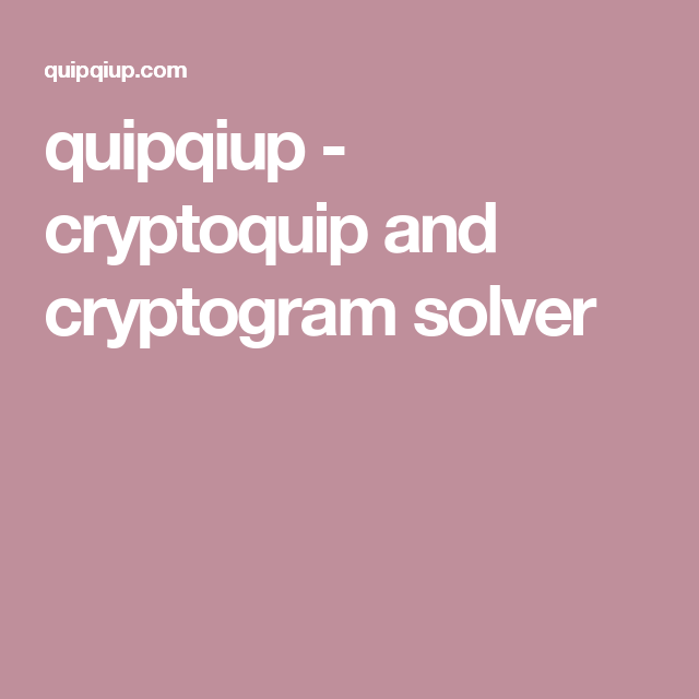 picture about Printable Cryptoquips referred to as quipqiup - cryptoquip and cryptogram solver Oddities Artwork