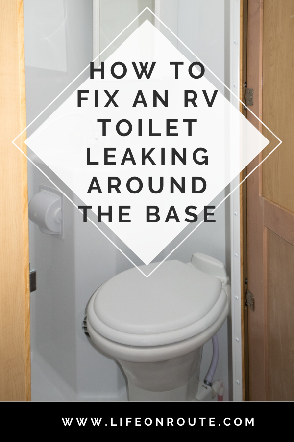 How To Fix An Rv Toilet Leaking Around The Base Leaking Toilet