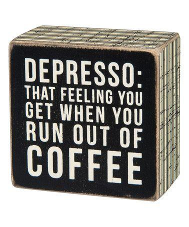 Look what I found on #zulily! 'Depresso' Box Sign #zulilyfinds
