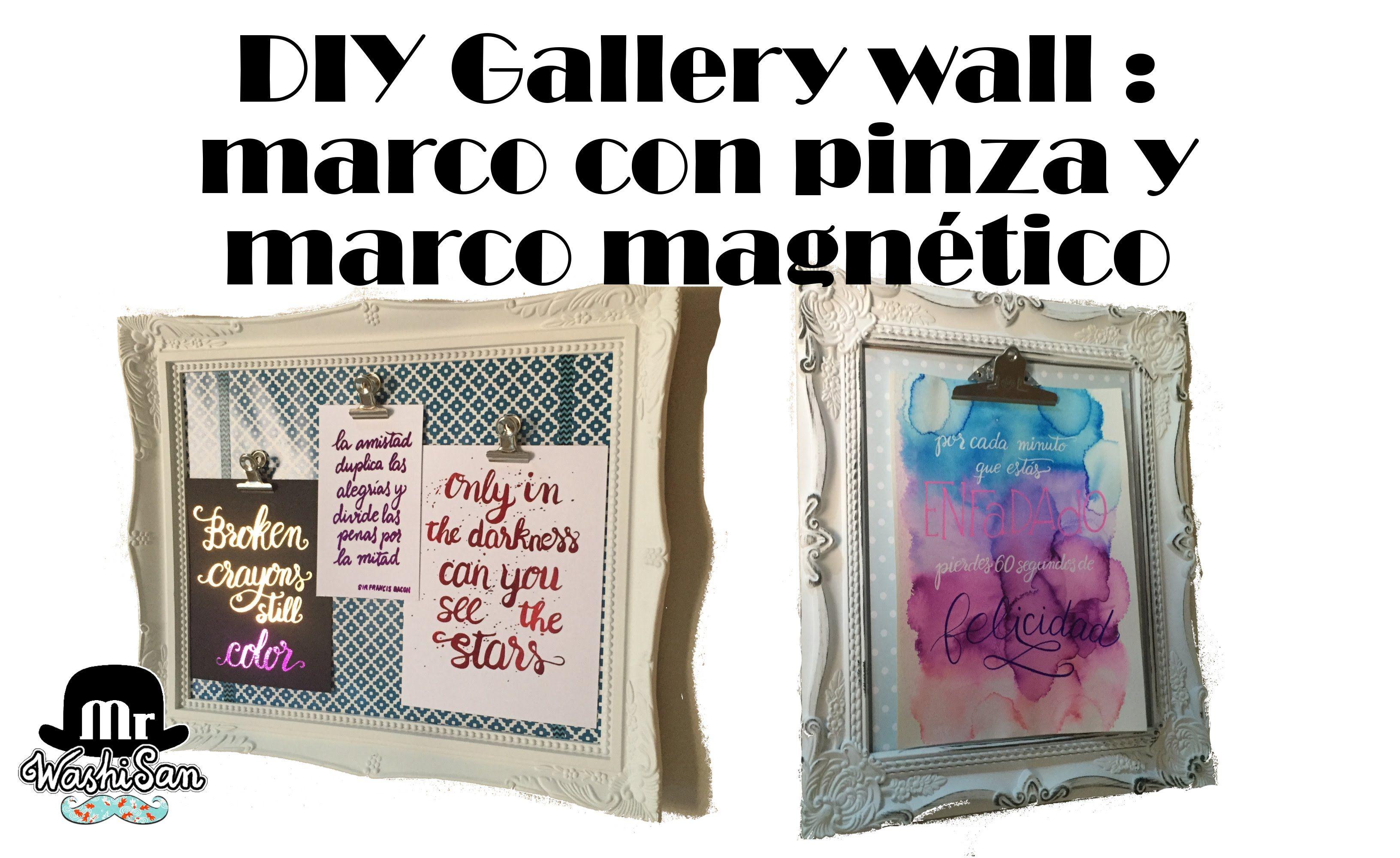 DIY Gallery wall : marco con pinza y marco magnético | Scrapbooking ...