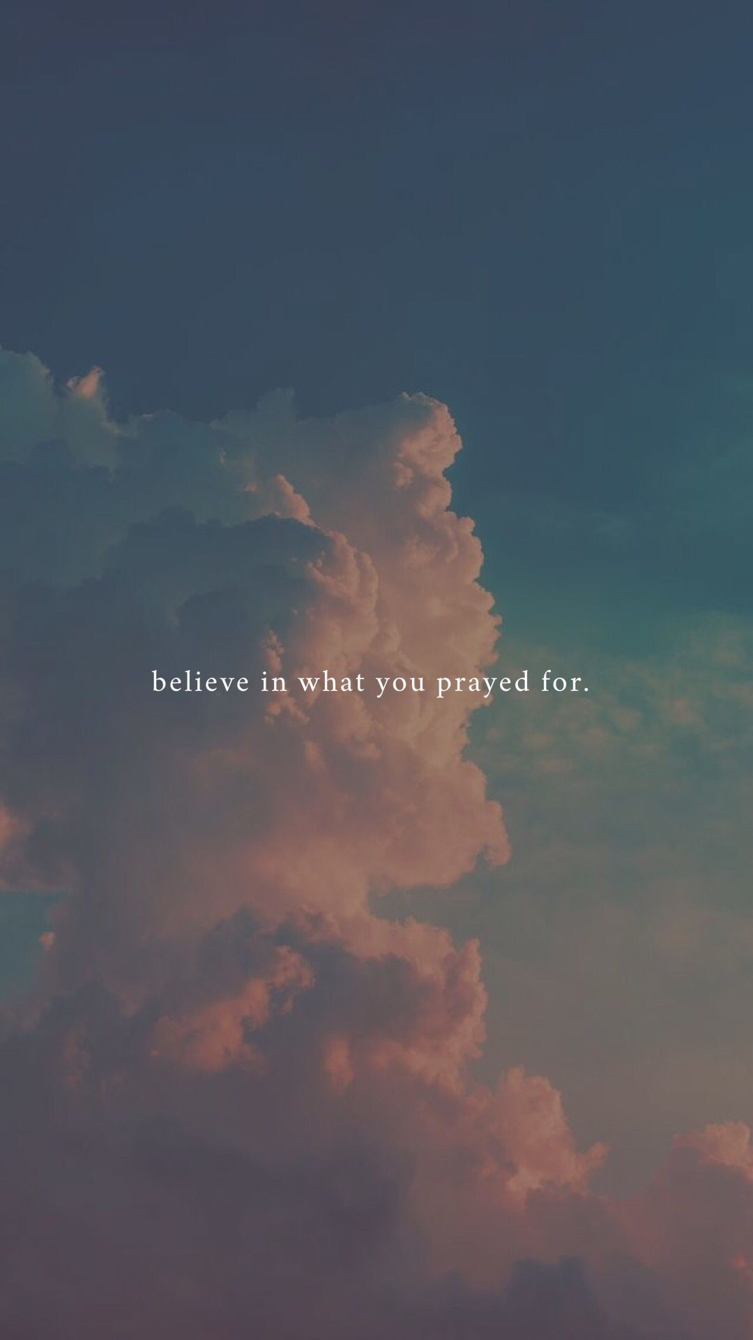 """believe in what you prayed for."" #phonewallpaperquotes ""believe in what you prayed for."""