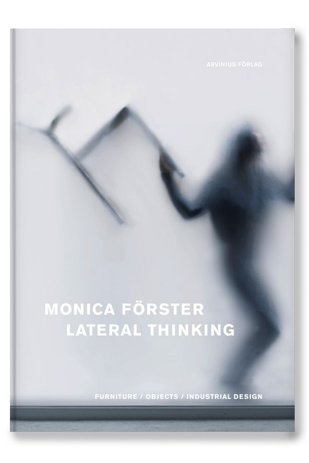 Monica Förster Design Studio, Monica Förster – Lateral Thinking, furniture/object/industrial design, Arvinius, 2013. It is a book illustrating more than 15 years of collaborations with international brands such as De Padova, Poltrona Frau, Cappellini, Tecno and Alessi as well as her impact on Swedish everyday life. It includes previously unpublished sketches, renderings, models and exhibition work and offers a unique insight to Monica Förster's thoughts and design processes.
