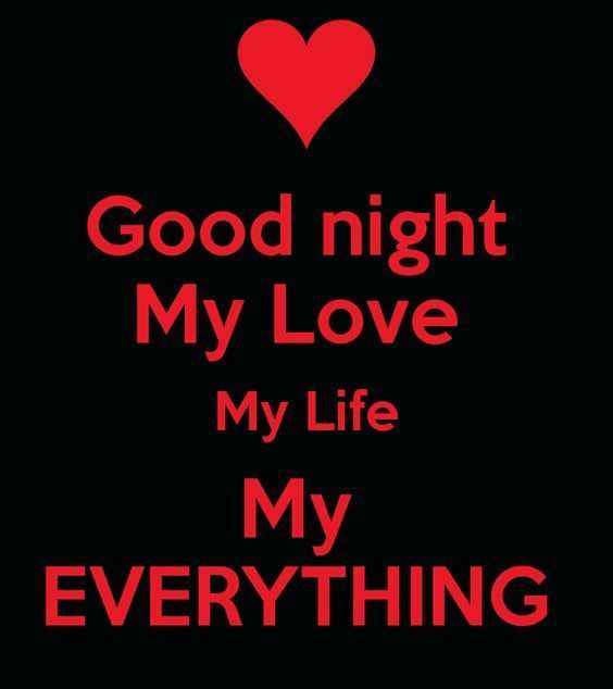 Goodnight My Love My Life My Everything Loving Morning Quote