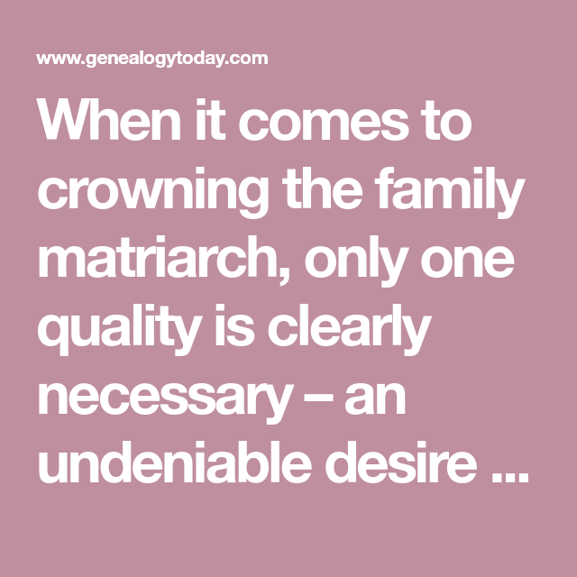 When it comes to crowning the family matriarch, only one
