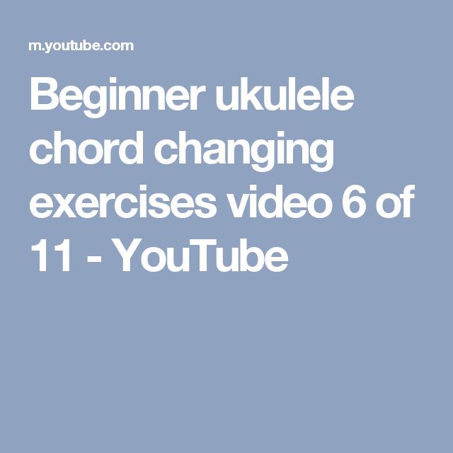 Beginner Ukulele Chord Changing Exercises Video 6 Of 11 Youtube
