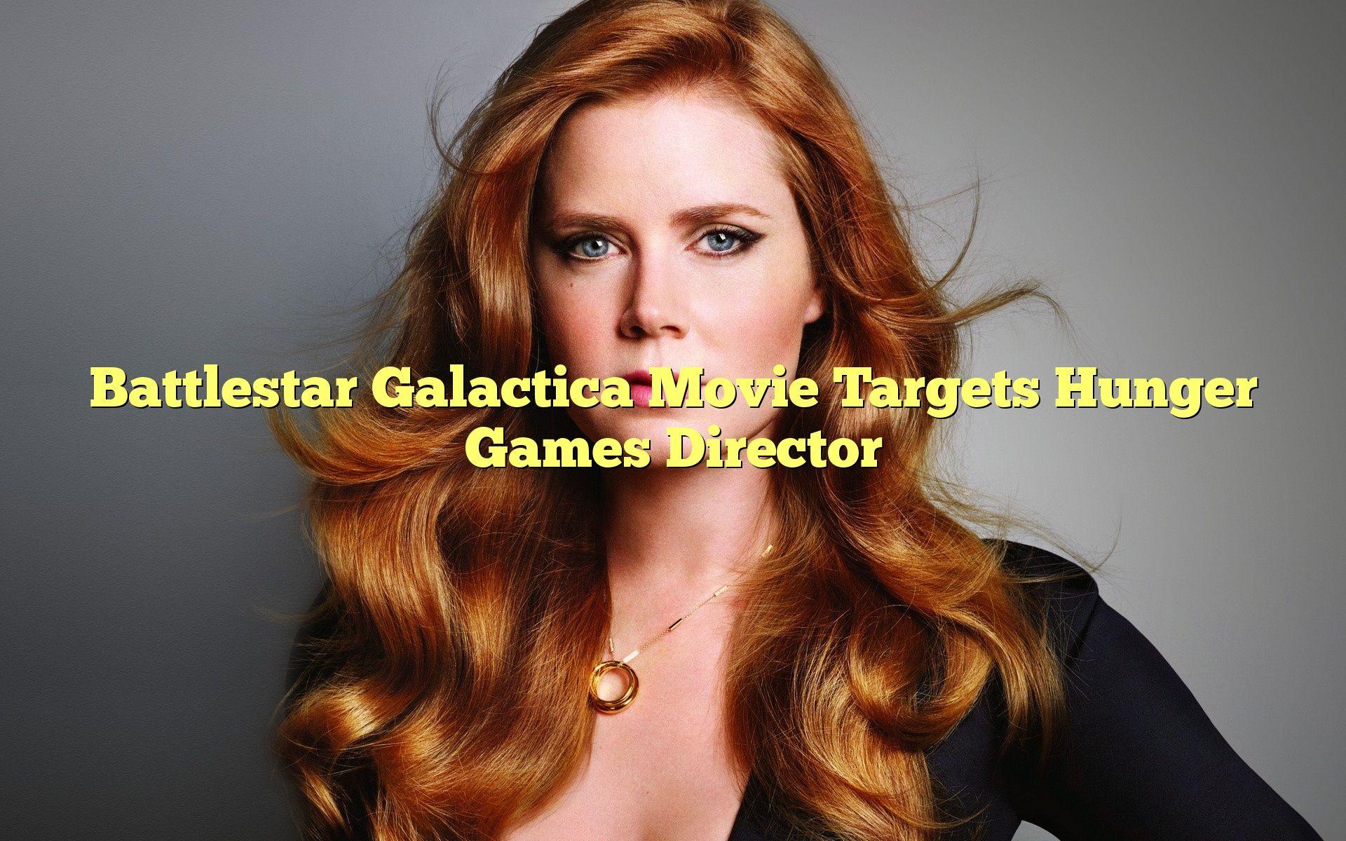 Battlestar Galactica Movie Targets Hunger Games Director - http://cybertimes.co.uk/2016/06/10/battlestar-galactica-movie-targets-hunger-games-director/