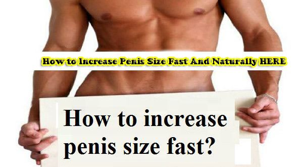 How To Get A Bigger Pennis Fast