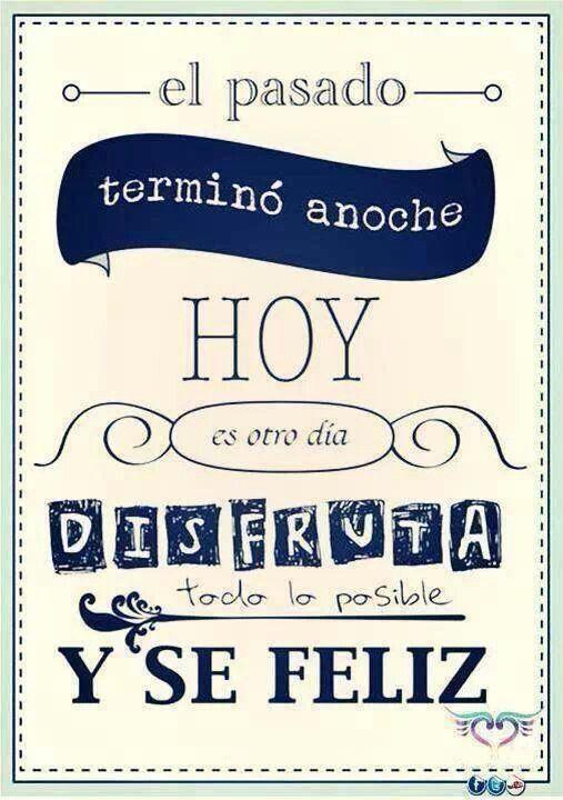 Ser feliz, vivir el presente.