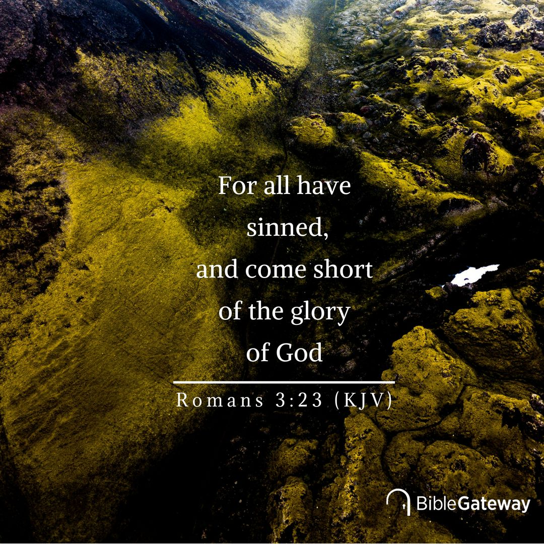 Roman 3 23 For All Have Sinned And Come Short Of The Glory God Lord Reign Daily Bible Verse Living Paraphrase