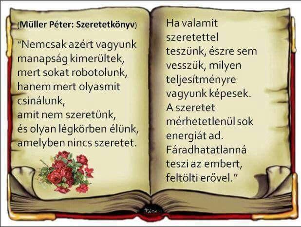 idézetek a szeretetről müller péter Müller Péter:Szeretetkönyv | Idézetek, Motiváló idézetek
