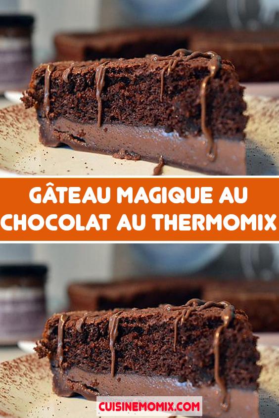 Gateau Magique Au Chocolat Au Thermomix Gateau Magique Chocolat Recette Thermomix Dessert Gateau Chocolat Thermomix