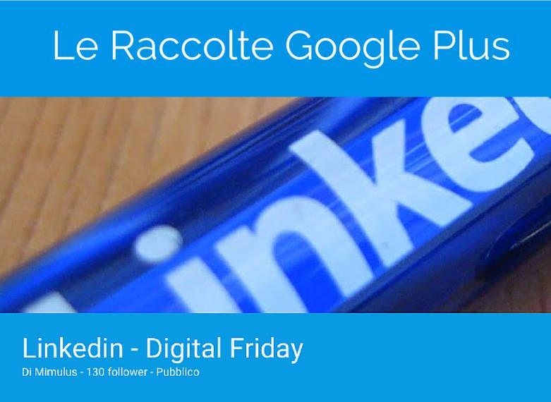 Cosa sono le Raccolte Google Plus e come sfruttarle