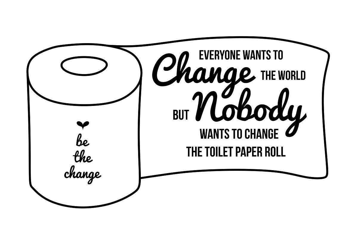 Be The Change Svg Bathroom Svg File Svg Quotes Svg Stencils