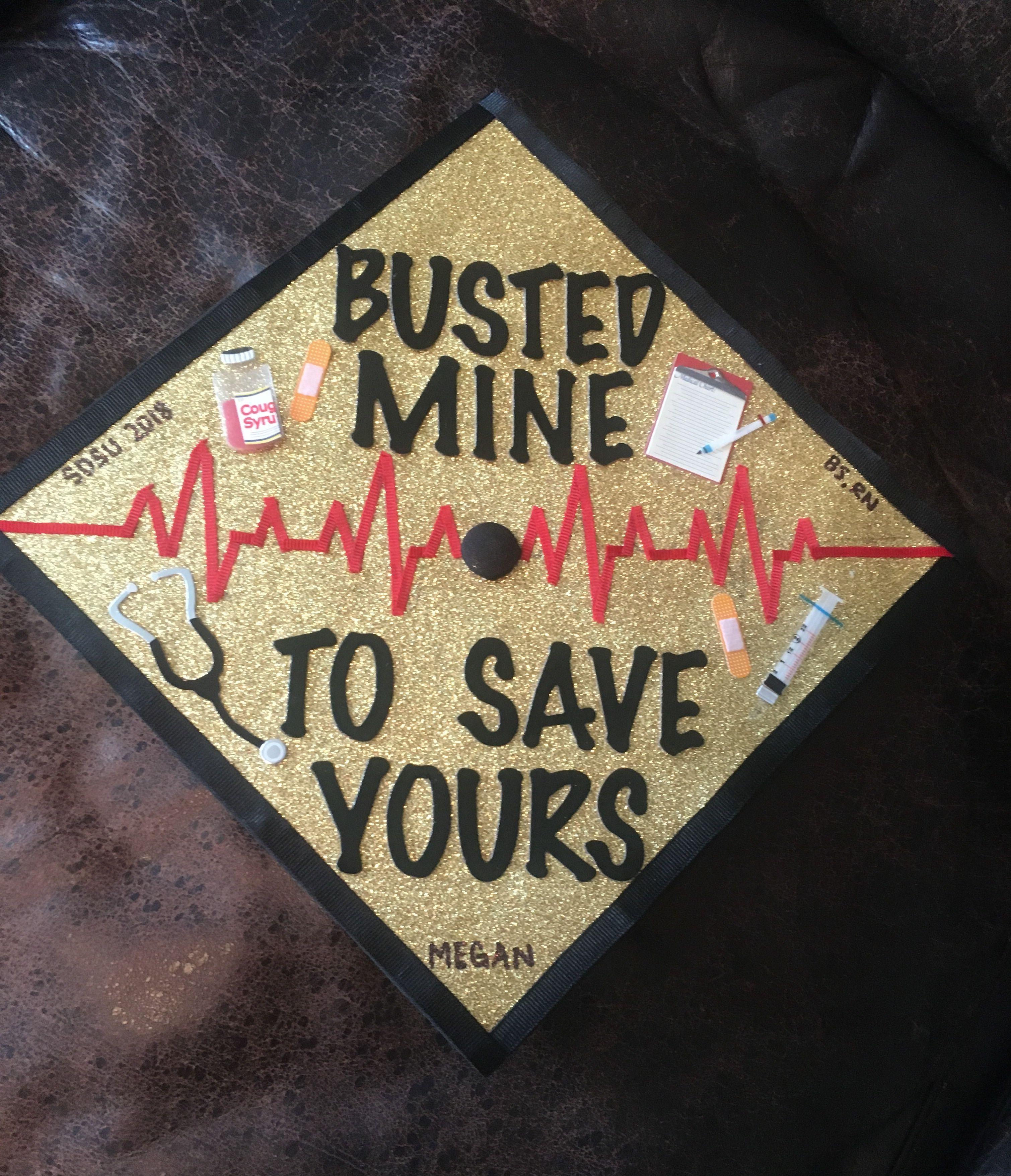 Nursing school graduation cap decoration. DIY. Busted mine ...
