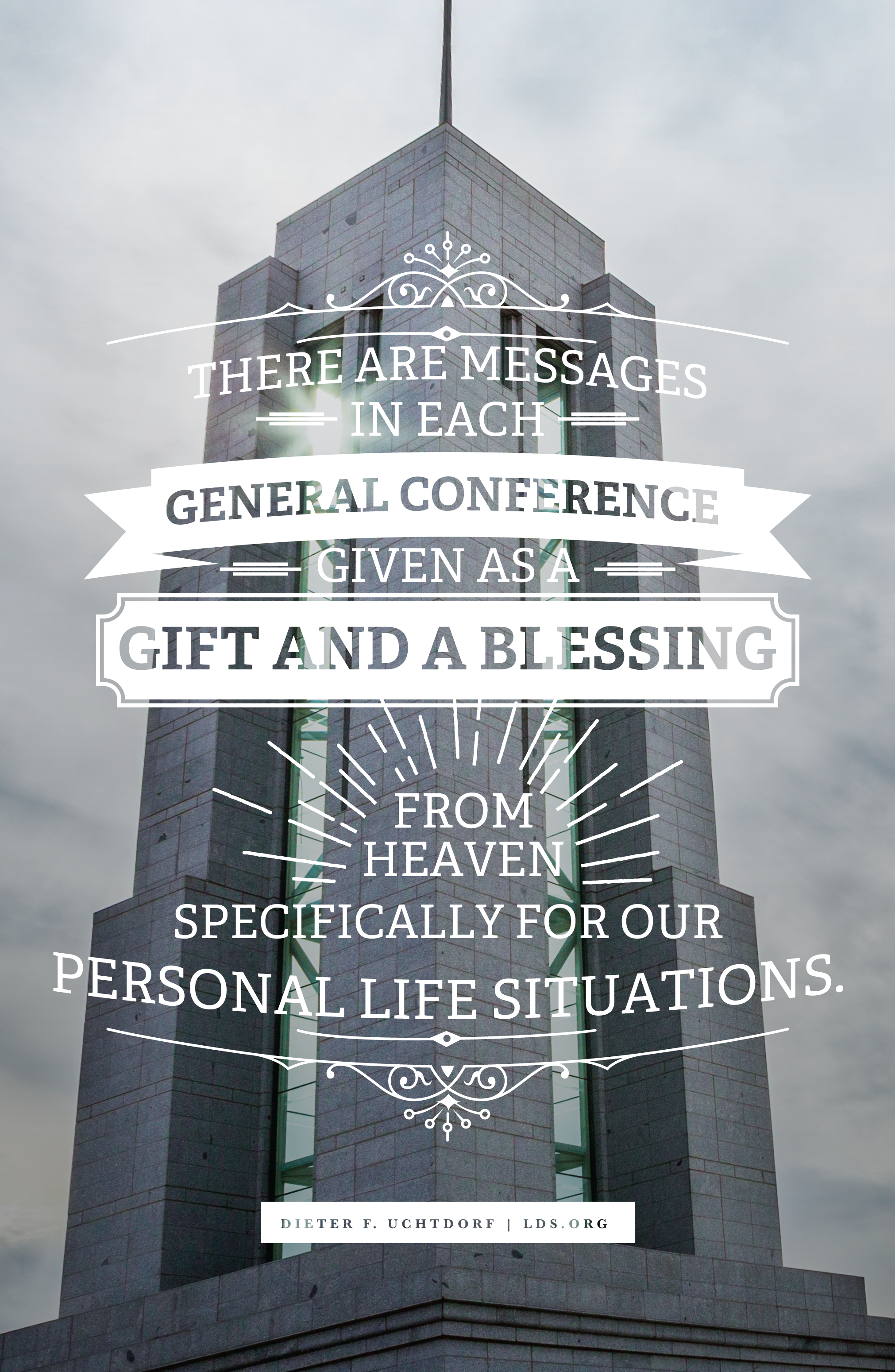 There are messages in each general conference given as a gift and ...