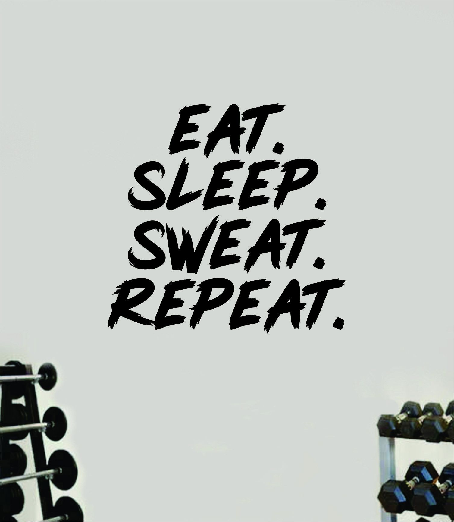 Eat Sleep Sweat Repeat Decal Sticker Wall Vinyl Art Wall Bedroom Room Decor Motivational Inspirational Teen Sports Gym Fitness Lift Health - orange