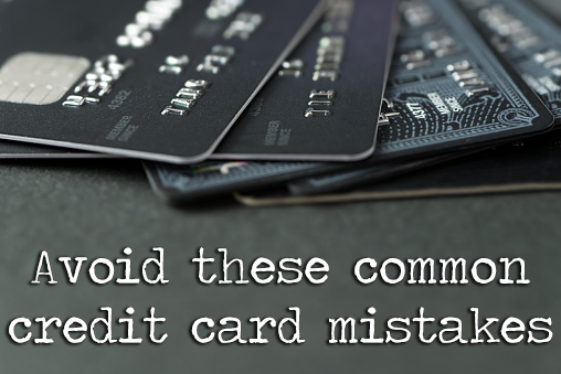 Avoid these common credit card mistakes.  #ClearPathLending #CreditCards #PersonalFinance