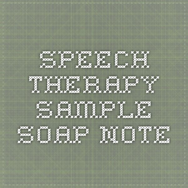 speech therapy sample SOAP note speak easy Pinterest Soap - soap note