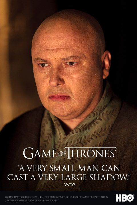 "Game of Thrones - Season 2 poster - Lord Varys aka The Spider (Conleth Hill) ""A very small man can cast a very large shadow."" #GameOfThrones"