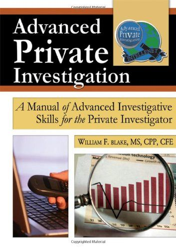 Advanced Private Investigation A Manual Of Advanced Investigative Skills For The Private Investi Private Investigator Thought Provoking Book Book Writing Tips