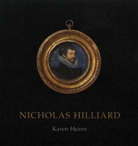 Nicholas Hilliard de Karen Hearn - ISBN : 9780906290828