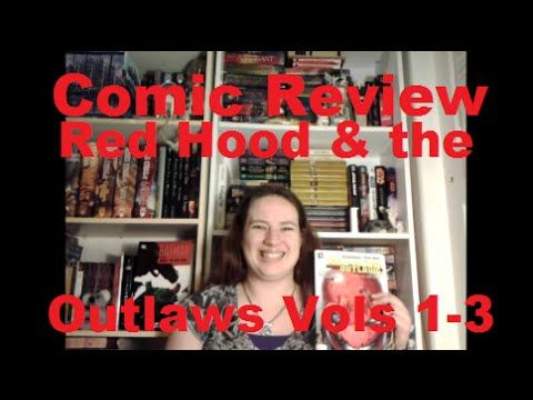 Comic Review: Red Hood & the Outlaws Vols 1-3