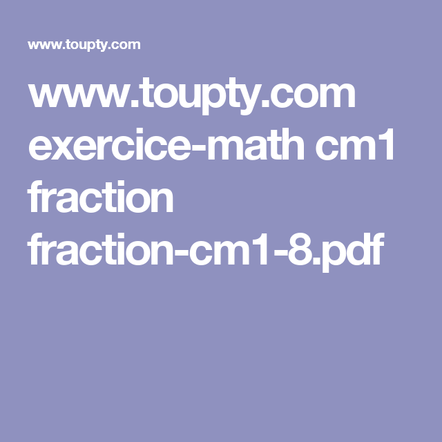 www.toupty.com exercice-math cm1 fraction fraction-cm1-8.pdf | Exercice math cm1, Exercice math, Cm1