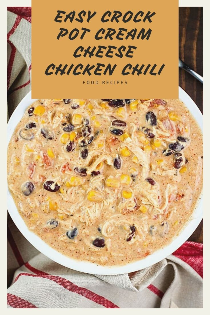 ★★★★★ Easy Crock Pot Cream Cheese Chicken Chili