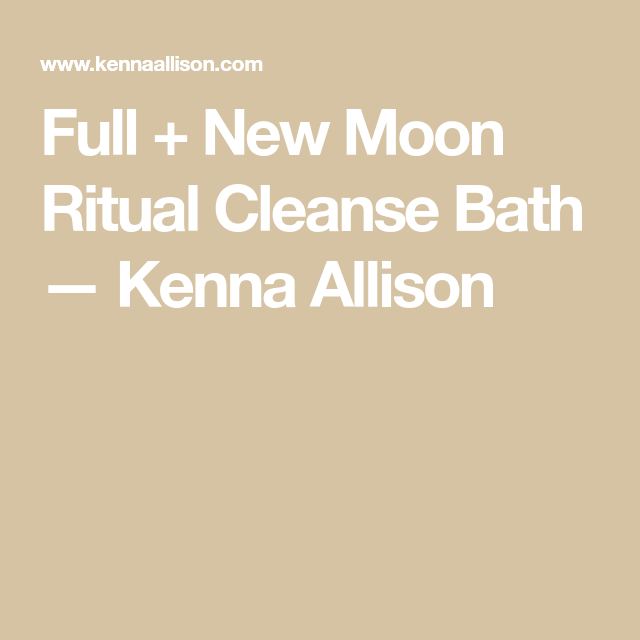 Full & New Moon Ritual Cleanse Bath #fullmoonbathritual Full + New Moon Ritual Cleanse Bath — Kenna Allison #newmoonritual
