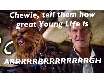 Young Life Star Wars Young Life Life Meme Pictures