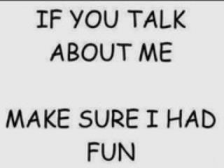 If you talk about me...