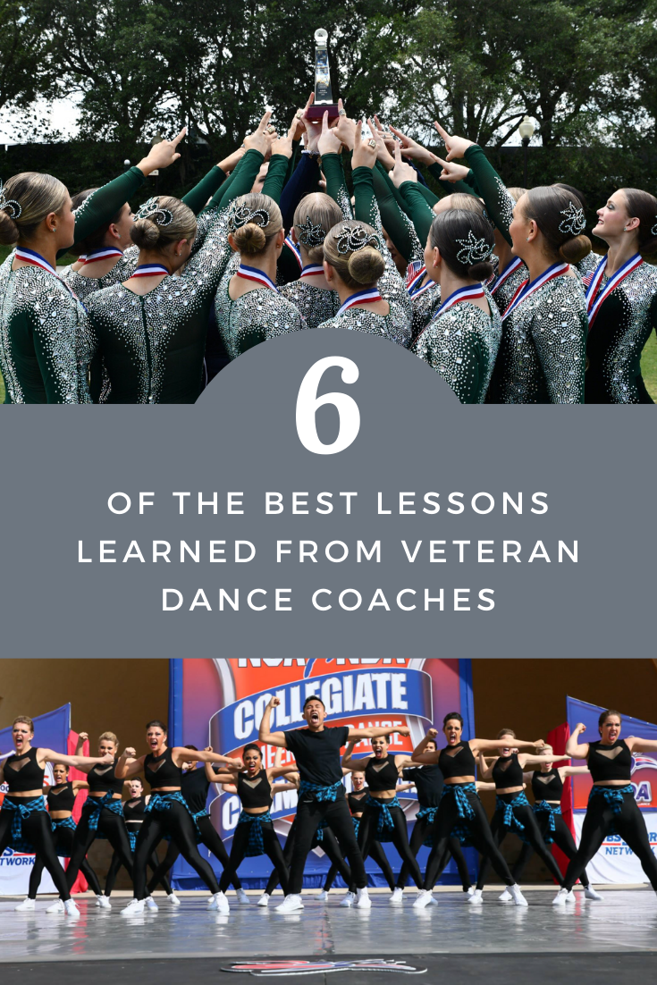 6 Of The Best Lessons Learned From Veteran Dance Coaches Passionate Coach In 2020 Dance Coach Dance Teams Coaching