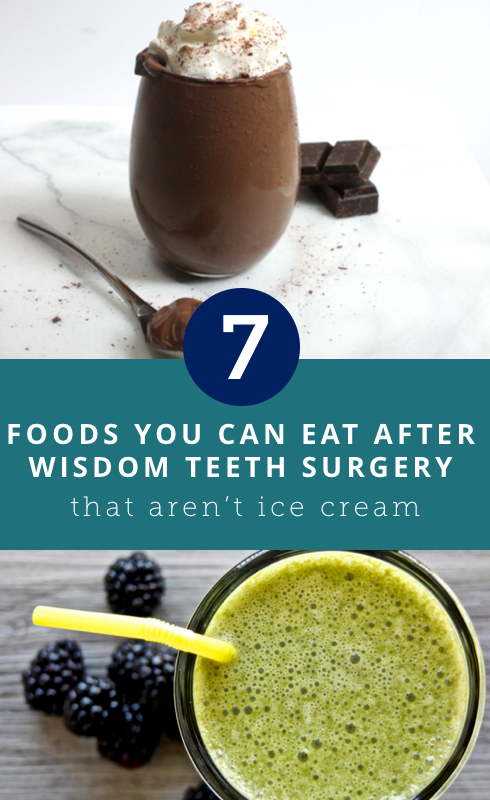 7 Foods You Can Eat After Wisdom Teeth Surgery That Arent Ice Cream