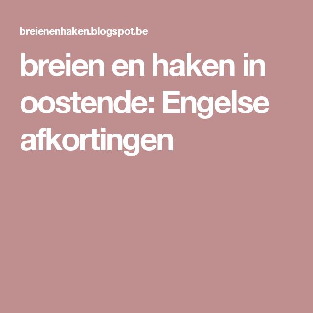 Breien En Haken In Oostende Engelse Afkortingen Vertalingen Enz