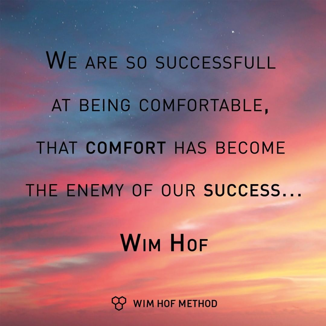 Success Comes When Going Out Of Your Comfort Zone X Wim Wimhof Wimhofmethod Quote Breathing M Wim Hof Motivational Quotes Inspirational Quotes