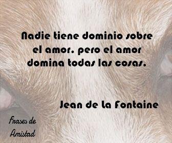 Frases Filosoficas De Amor De Jean De La Fontaine Pensamientos