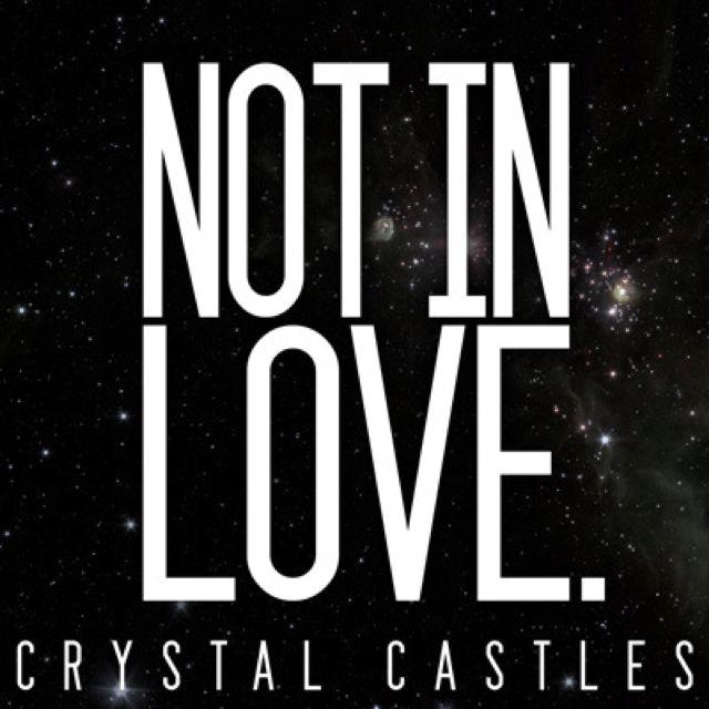 Crystal Castles - Not In Love