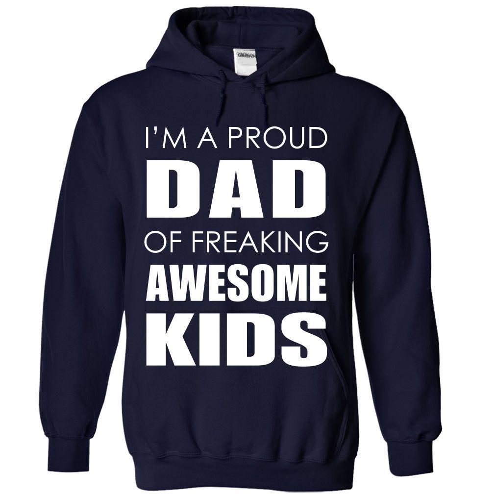 (Tshirt Deals) PROUD DAD OF FREAKING AWESOME KIDS [Tshirt design] Hoodies, Tee Shirts