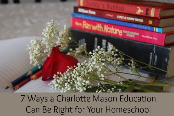 7 Ways a Charlotte Mason Education Can Be Right for Your Homeschool - The Homeschool Village