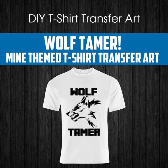 wolf tamer diy mine themed t shirt design 8 wide x 10 tall