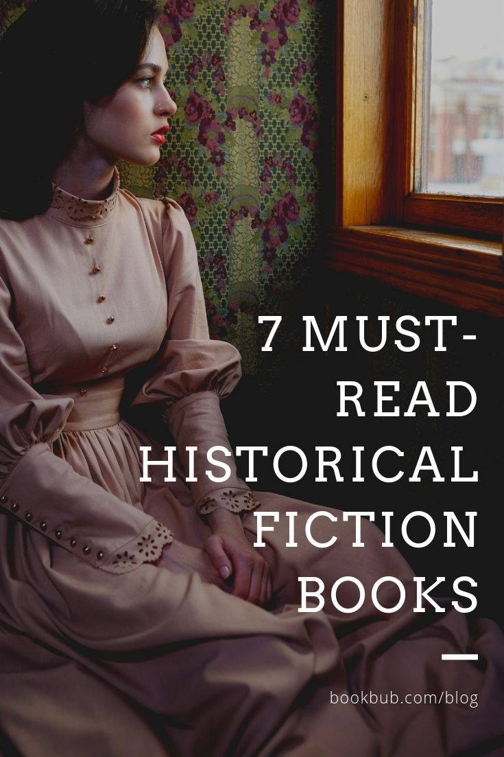 7 of the Best Historical Fiction Books You've Neve