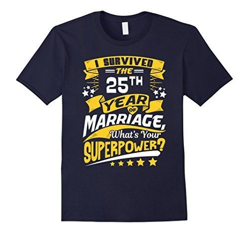 25th Wedding Anniversary Gift Twenty Fifth Year T Shirt I Survived The