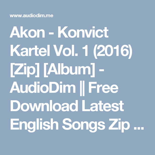 Akon - Konvict Kartel Vol  1 (2016) [Zip] [Album] - AudioDim