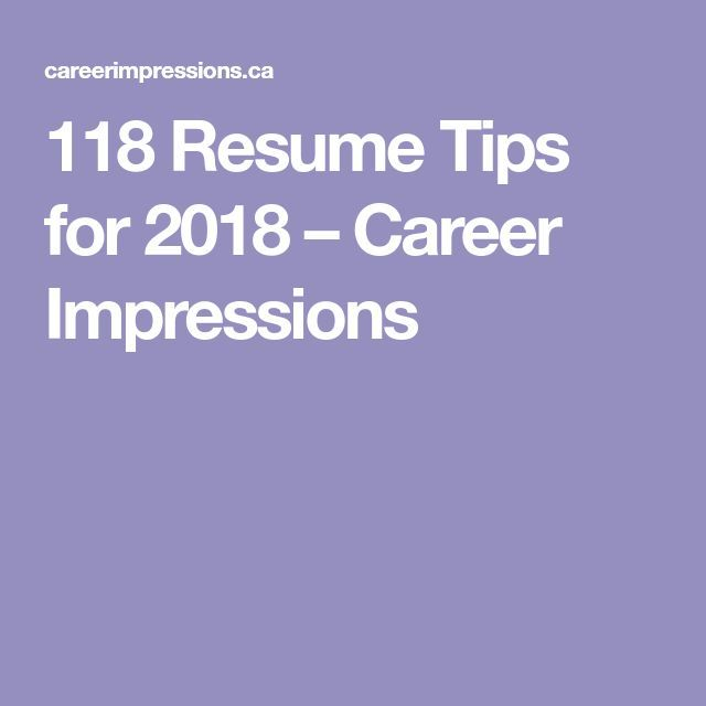 118 Resume Tips For 2018 Career Impressions Management