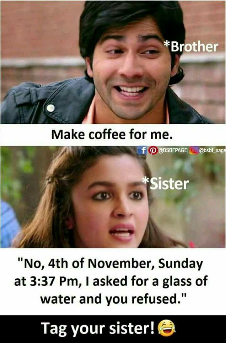 Pin By Hassan On Brother And Sister Are Best Friends Brother Sister Quotes Funny Sister Quotes Funny Funny Brother Quotes
