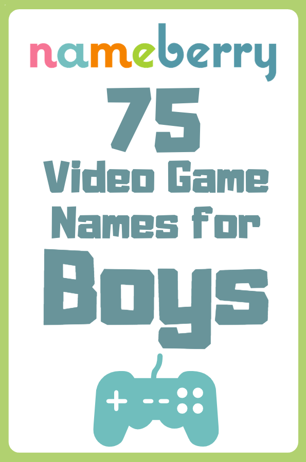 22 Video Game Names For Boys Boy Names Baby Boy Names Video Game Character Names