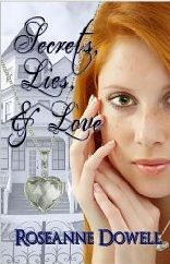 Awesome Romance Novels: Secrets, Lies & Love by Roseanne Dowell, for Kindle