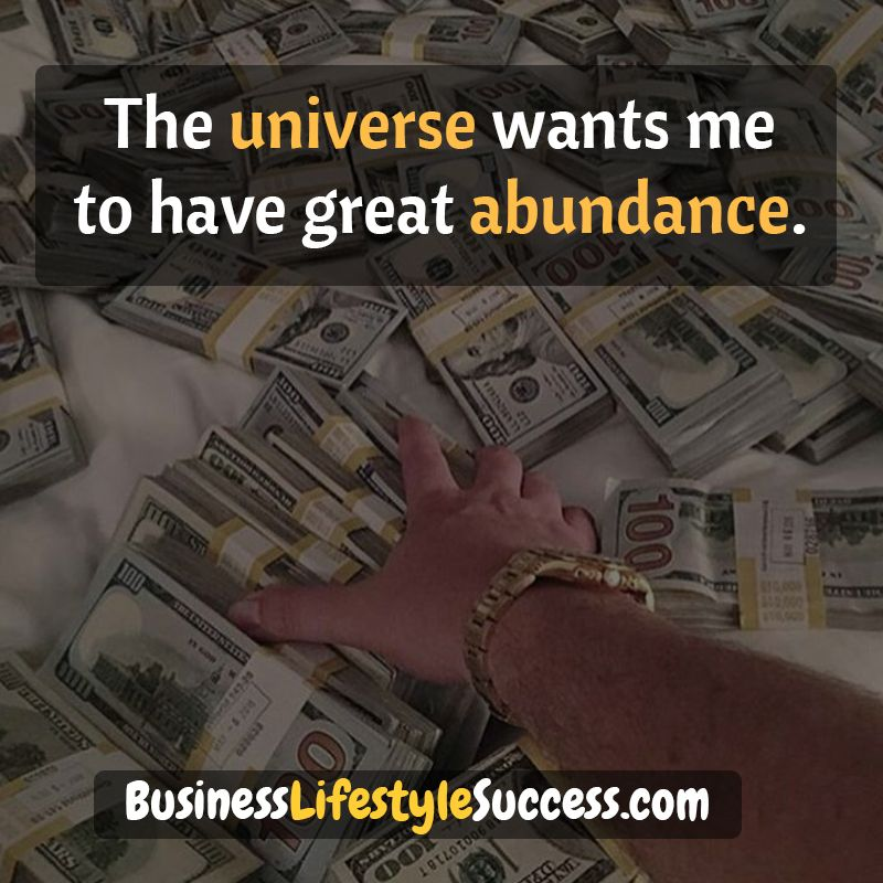 The universe wants me to have great abundance. #motivational #motivation #affirmation #affirmations #money #business #entrepreneur #abundance