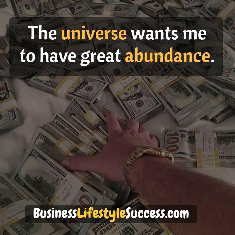The universe wants me to have great abundance. #motivational #motivation #affirmation #affirmations #money #business #entrepreneur #abundance