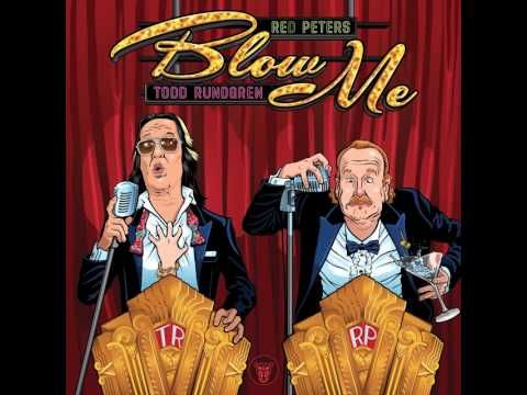 Blow Me (You Hardly Even Know Me) with intro- Red Peters duet w/ Todd Ru...